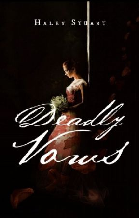 Deadly Vows**PUBLISHED** by haleystuart2