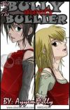 The BULLY meets the BULLIER (Completed ♥) cover