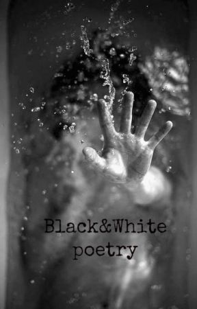 B&W poetry by zoella24