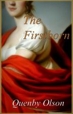 The Firstborn by QuenbyOlson