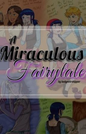 A Miraculous Fairytale by ladynoirshipper