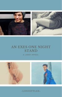 An Exes One Night Stand☆ Larry Mpreg (on hold) cover