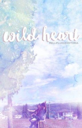 wild heart [hiatus] by hazyplaces