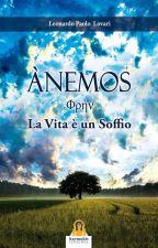 Anemos - La Vita è un Soffio by LeonardoLovari