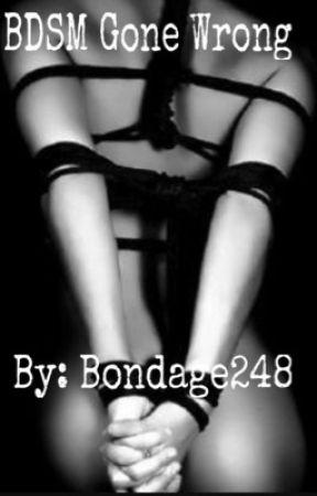 BDSM gone wrong.... by Bondage248
