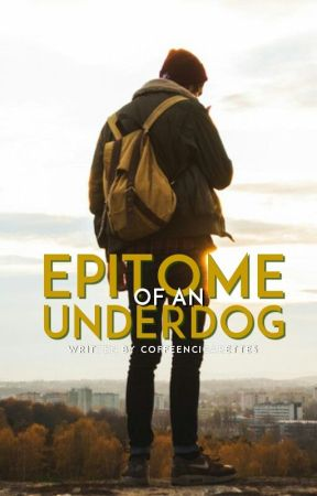 Epitome of an Underdog by CoffeeNcigarettes