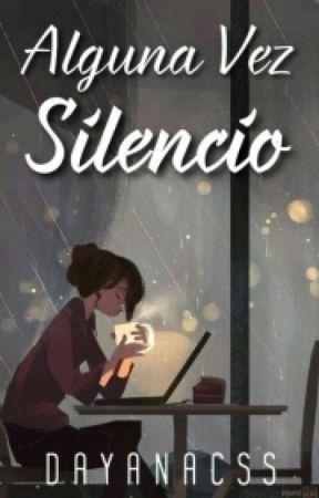 Alguna Vez Silencio © by DayanaCss