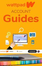 Account Guides by howtousewattpad