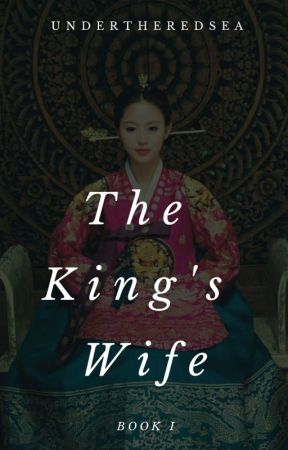The King's Wife ✔ by UnderTheRedSea