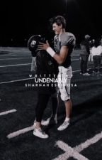 Undeniably | ✓ by sharnahespinosa
