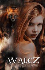 Walcz by Fantasygirlfriend