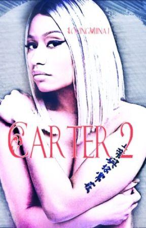Carter 2 by xxGiigglesxx