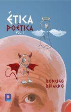 Ética Poética by RodrigoRicardo1985