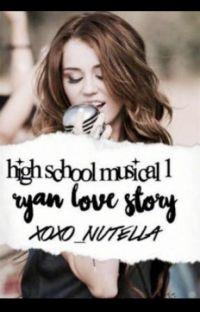 High school Musical 1: Ryan Love Story cover