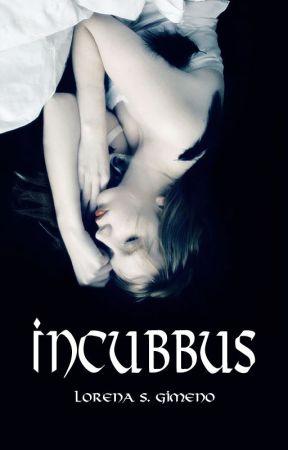 INCUBBUS [COMPLETA] by LorenaSGimeno