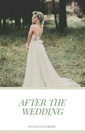 After The Wedding Nanastrawberry Wattpad