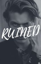 Ruined (Book #1) by aliceccee