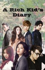 A Rich Kid's Diary by sohyunieLover