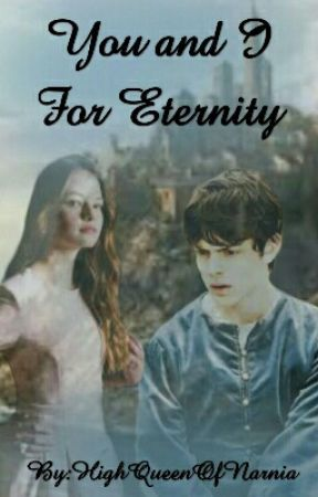 You And I For Eternity [You and I Forever Sequel] by HighQueenOfNarnia