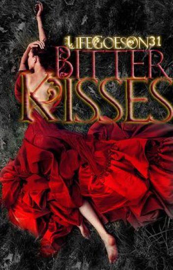 Bitter Kisses