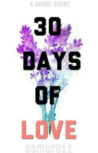 30 Days Of Love (Short Sad Story) cover