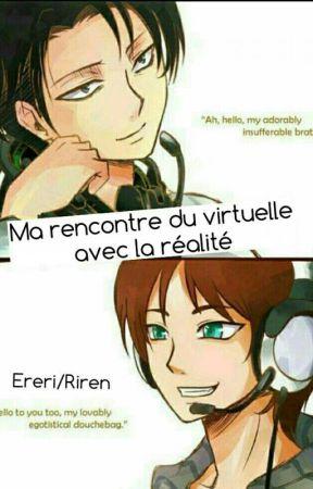 Riren/Ereri : Ma rencontre du virtuelle avec la réalité by EmilieAckerman59