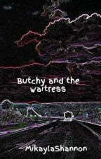 Butchy And The Waitress~Butchy x OC by MikaylaShannon