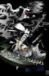 To Be A Scrapper (Suzuya Juuzou) cover