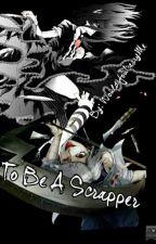 To Be A Scrapper (Suzuya Juuzou) by WouldYouLarryMe