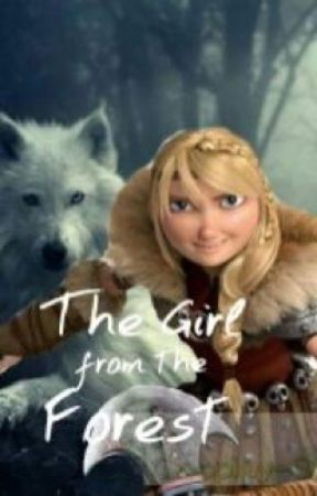 (The big four x wolf astrid)= the girl from the forest by hiccstrid19