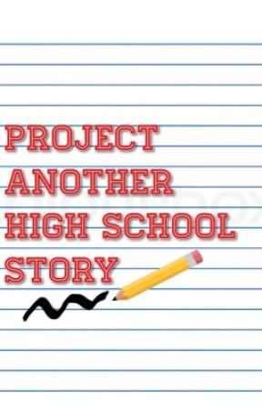 Project Another High School Story by AnotherHSStory