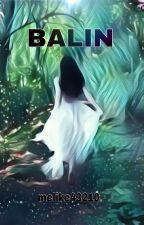 Melike43210 tarafından yazılan BALIN (TAMAMLANDI) adlı hikaye