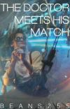 The Doctor Meets His Match (Doctor Who FanFiction) cover