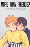 More than Friends? /Kagehina Fanfiction cover