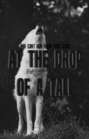 At the Drop of a Tale by aaciiprt