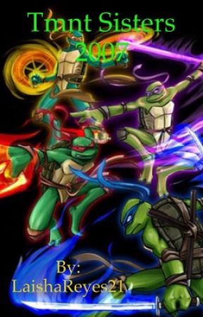 Tmnt Sisters 2007 by LaishaFrias21