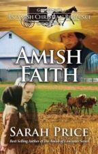 Amish Faith: An Amish Christian Romance by rosebud921