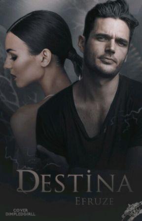 DESTİNA (-18) by ElifEfruze_