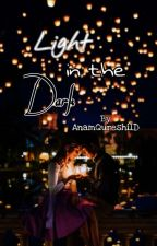 Light in the Dark by AnamQureshi1D