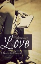 Unknown Love by emers43