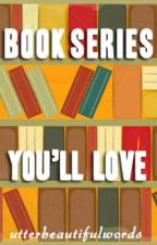 Book Series You'll Love by clichelover05