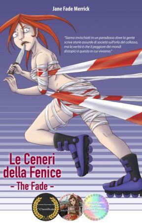 Le Ceneri della Fenice - The Fade - Completo by janefademerrick