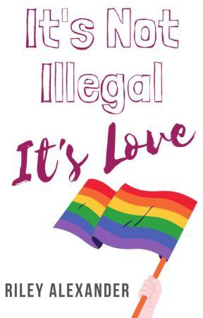 It's Not Illegal. It's Love (GirlXGirl) (TeacherXStudent) by rileyalexander876