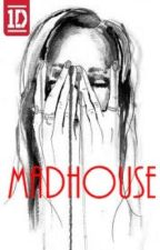 Madhouse ( a One DIrection Fanfiction) by Sivix3
