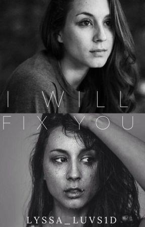 I Will Fix You by alyssa_0130
