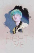 Fight Me [Min Yoongi] by windvalleys