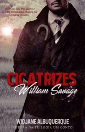 Cicatrizes - William Savage  DEGUSTAÇÃO  by WidjaneAlbuquerque