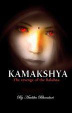 Kamakshya: The Revenge Of The Rakshas by Ambi_Ambivert