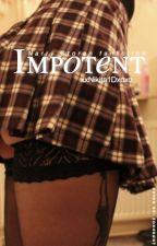 Impotent  n.s  by xxNikita1dxoxo