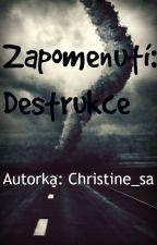 Zapomenutí: Destrukce by Christine_sa